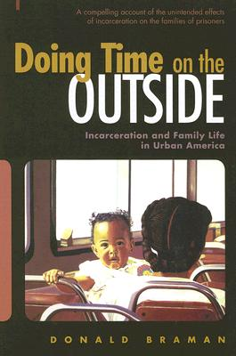 Doing Time on the Outside By Braman, Donald
