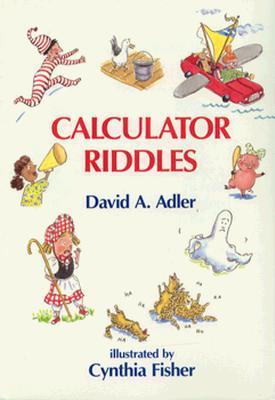 Calculator Riddles By Adler, David A./ Fisher, Cynthia (ILT)